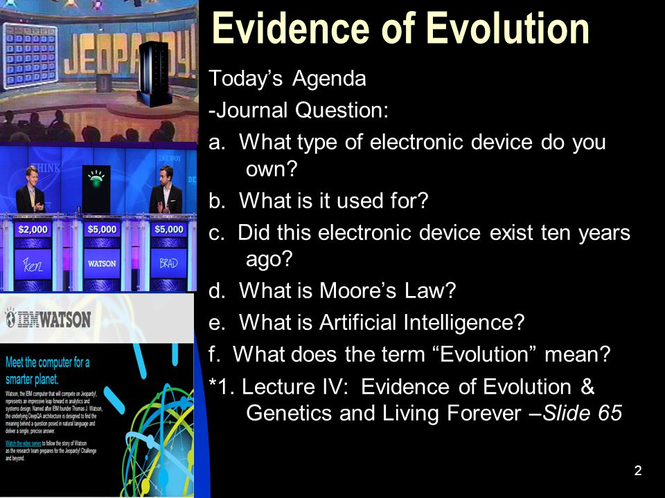 Evidence of Evolution Today's Agenda -Journal Question: a.