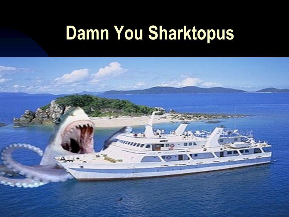 Damn You Sharktopus 5/2/201522