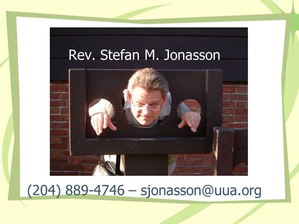 Rev. Stefan M. Jonasson (204) 889-4746 – sjonasson@uua.org