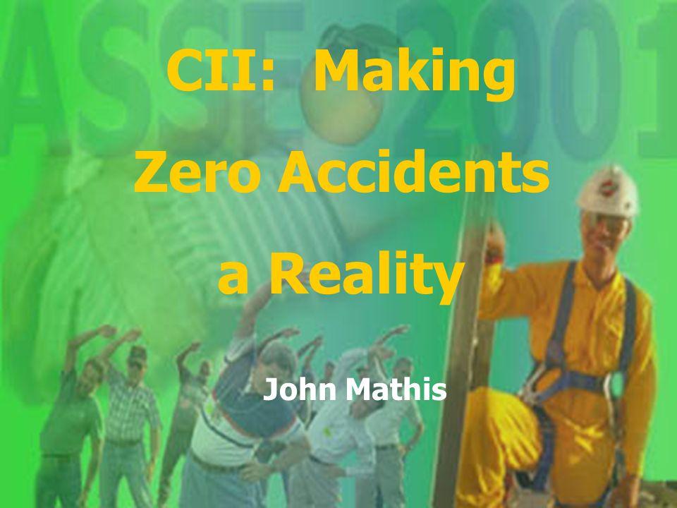 2 CII: Making Zero Accidents a Reality John Mathis