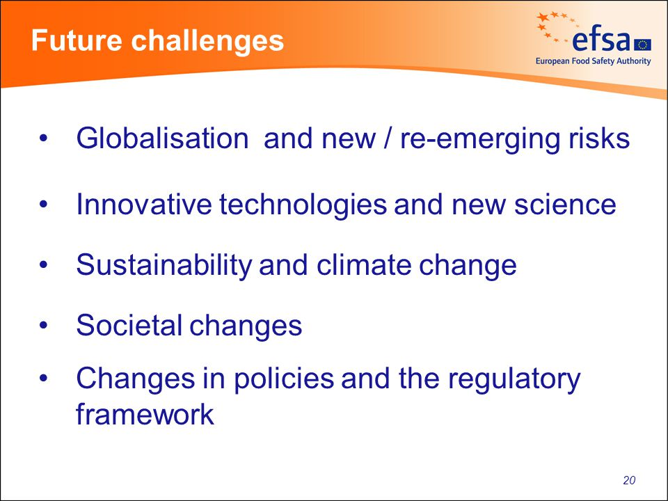 Globalisation and new / re-emerging risks Innovative technologies and new science Sustainability and climate change Societal changes Changes in polici