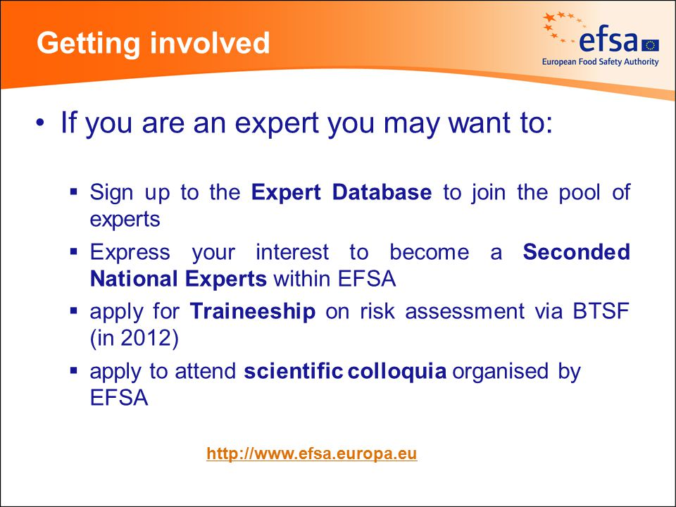 Getting involved If you are an expert you may want to:  Sign up to the Expert Database to join the pool of experts  Express your interest to become