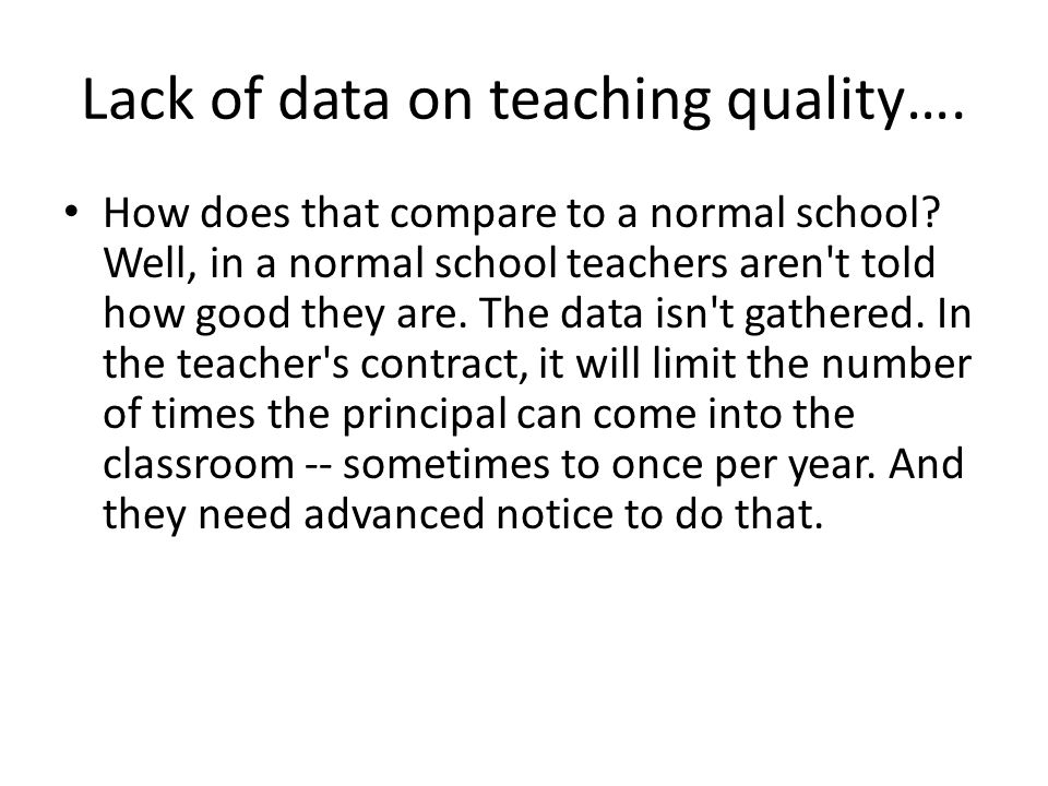 Lack of data on teaching quality…. How does that compare to a normal school.
