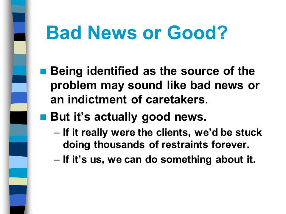 Bad News or Good.