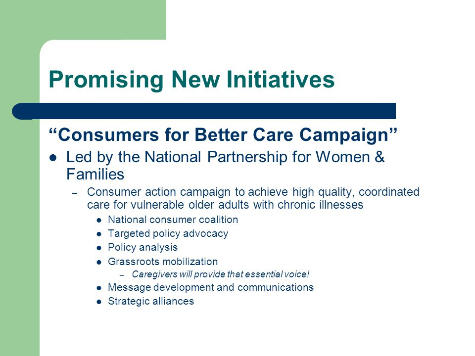 "Promising New Initiatives ""Consumers for Better Care Campaign"" Led by the National Partnership for Women & Families – Consumer action campaign to achi"