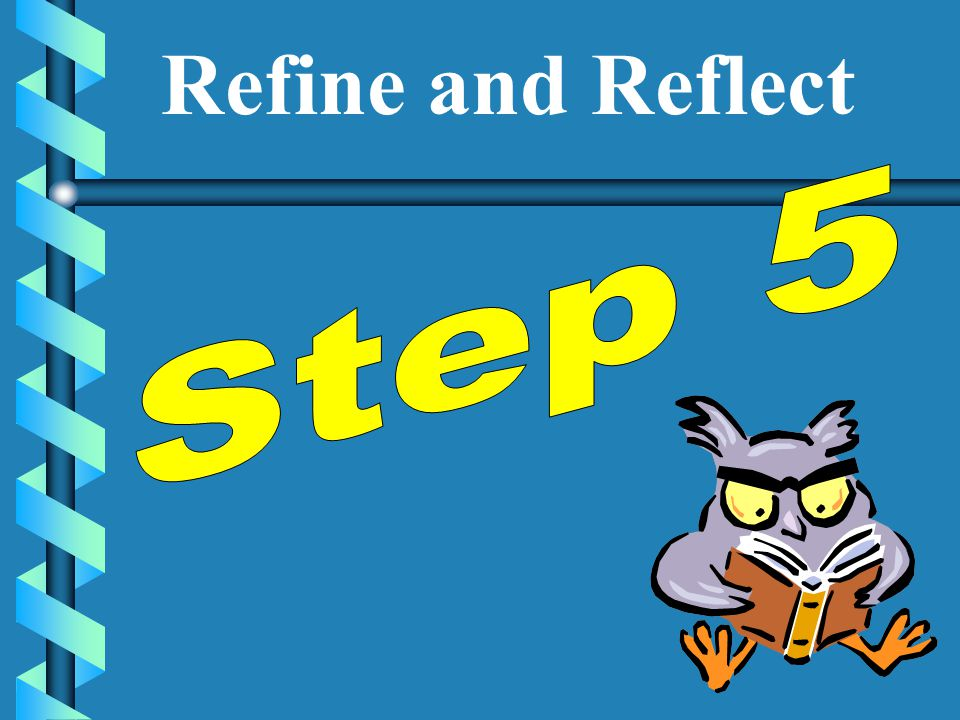 Refine and Reflect