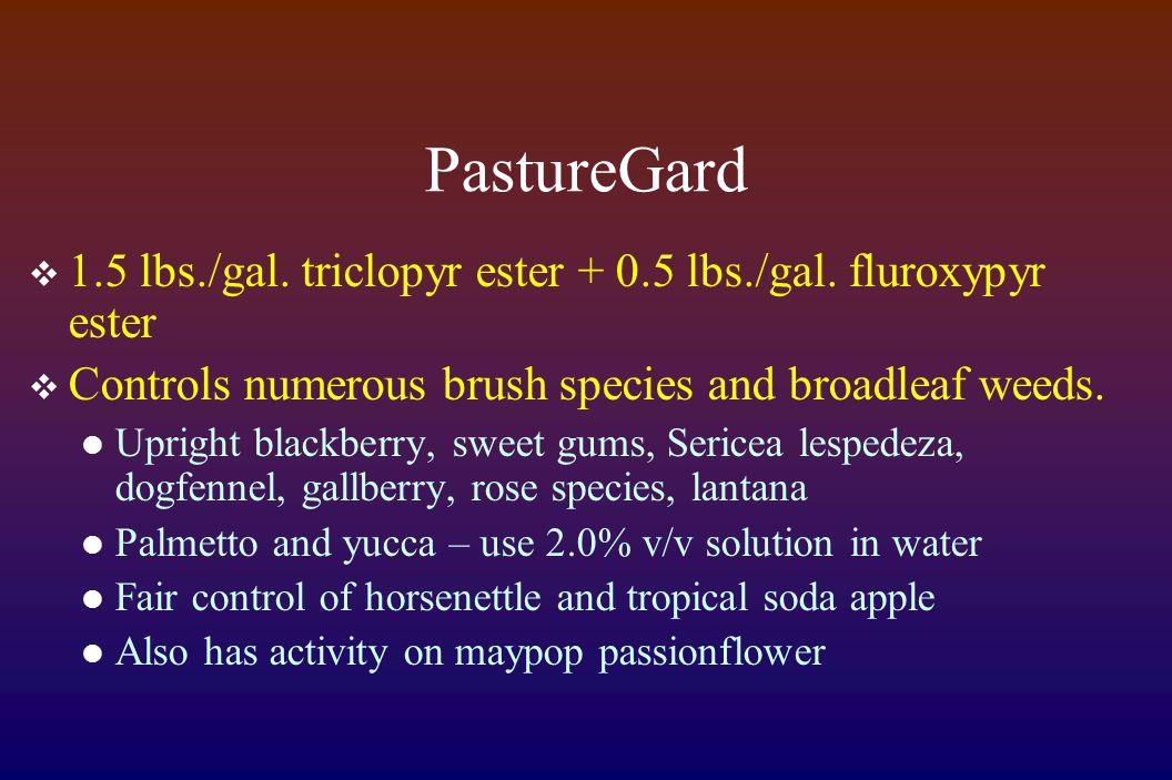 PastureGard  1.5 lbs./gal. triclopyr ester + 0.5 lbs./gal.