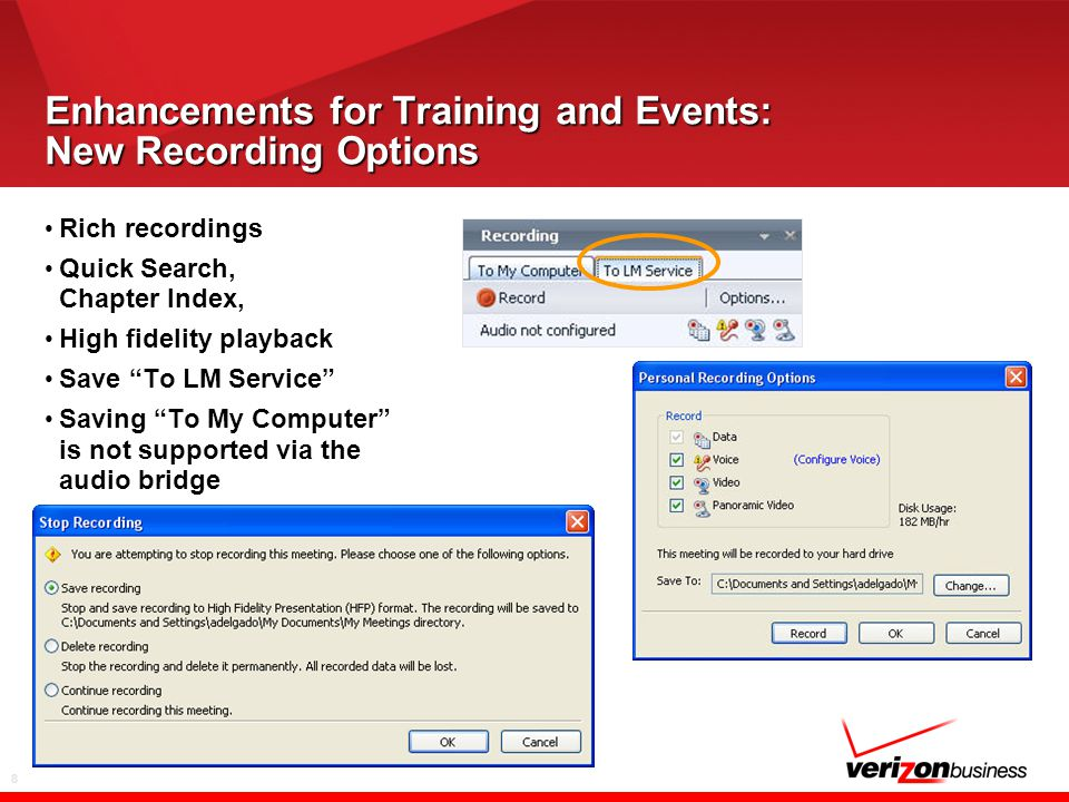 "8 Enhancements for Training and Events: New Recording Options Rich recordings Quick Search, Chapter Index, High fidelity playback Save ""To LM Service"""