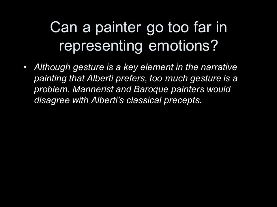 Can a painter go too far in representing emotions.