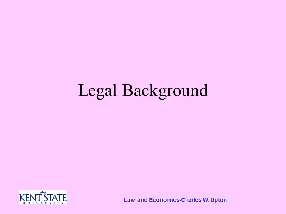 Law and Economics-Charles W. Upton Legal Background