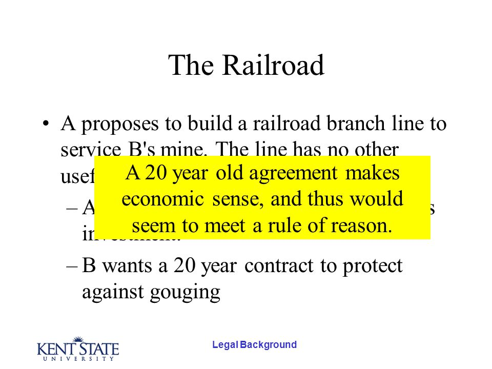 Legal Background The Railroad A proposes to build a railroad branch line to service B s mine.