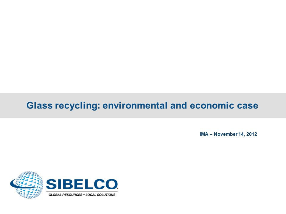 2 Glass production and recycling The glass production in Europe exceed 50 millions per year.