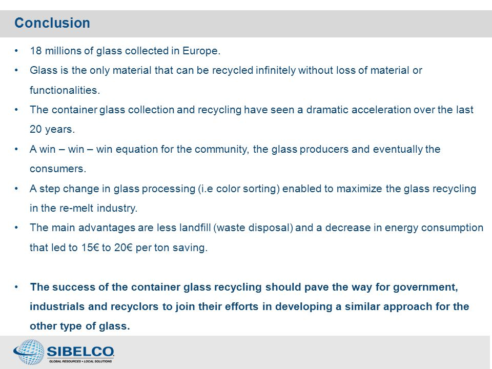 Conclusion 18 millions of glass collected in Europe.