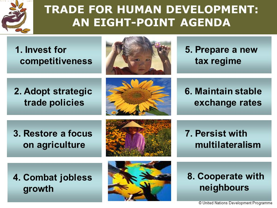 © United Nations Development Programme 1. Invest for competitiveness 2. Adopt strategic trade policies 3. Restore a focus on agriculture 4. Combat job