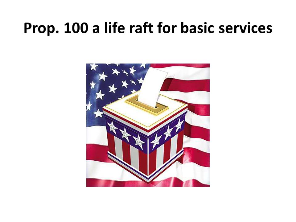 Prop. 100 a life raft for basic services