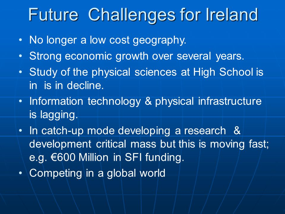 Future Challenges for Ireland No longer a low cost geography.