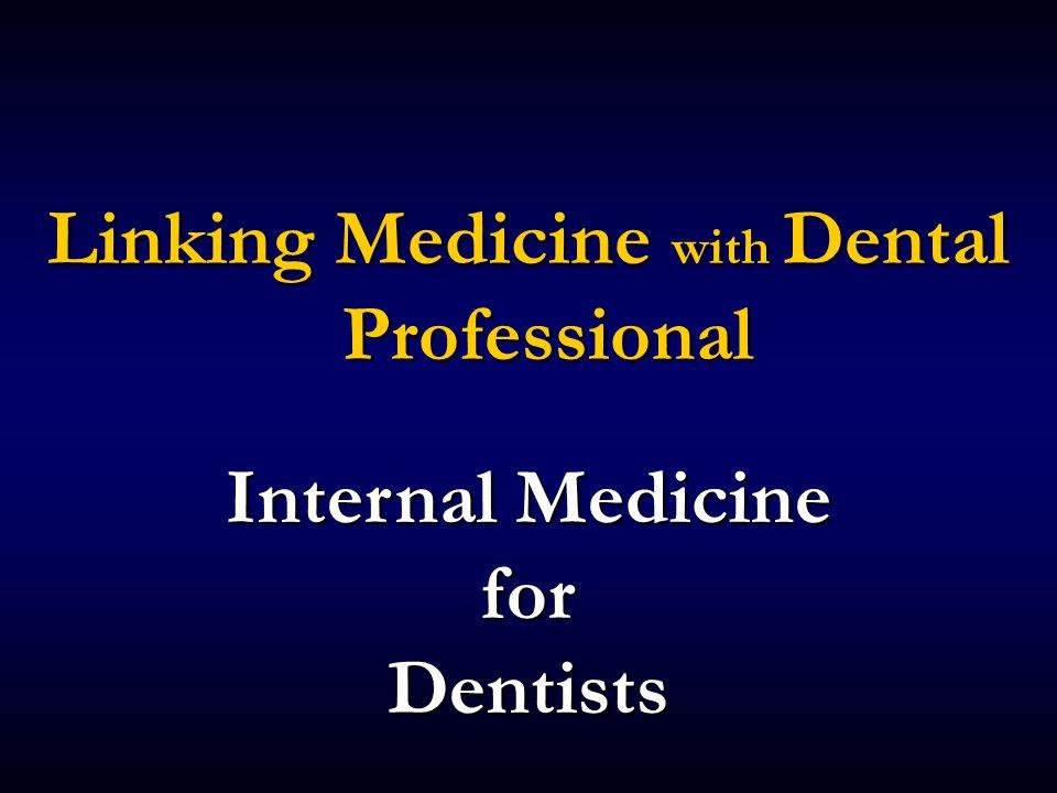 Linking Medicine with Dental Professional Internal Medicine for Dentists