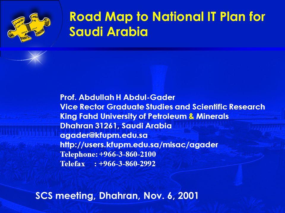 Prof. Abdullah H Abdul-Gader Vice Rector Graduate Studies and Scientific Research King Fahd University of Petroleum & Minerals Dhahran 31261, Saudi Ar