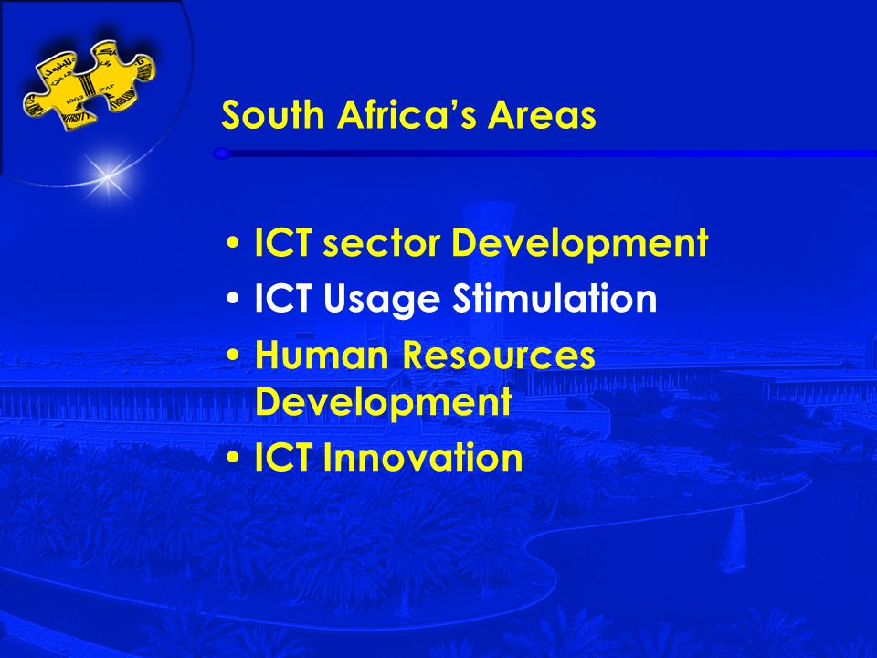 South Africa's Areas ICT sector Development ICT Usage Stimulation Human Resources Development ICT Innovation