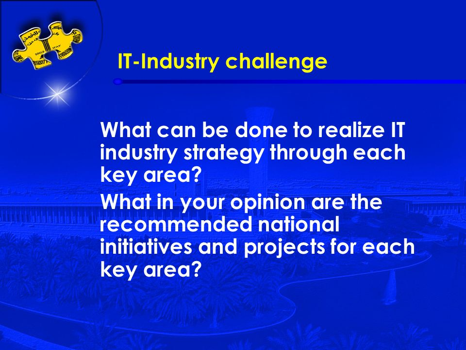 IT-Industry challenge What can be done to realize IT industry strategy through each key area.
