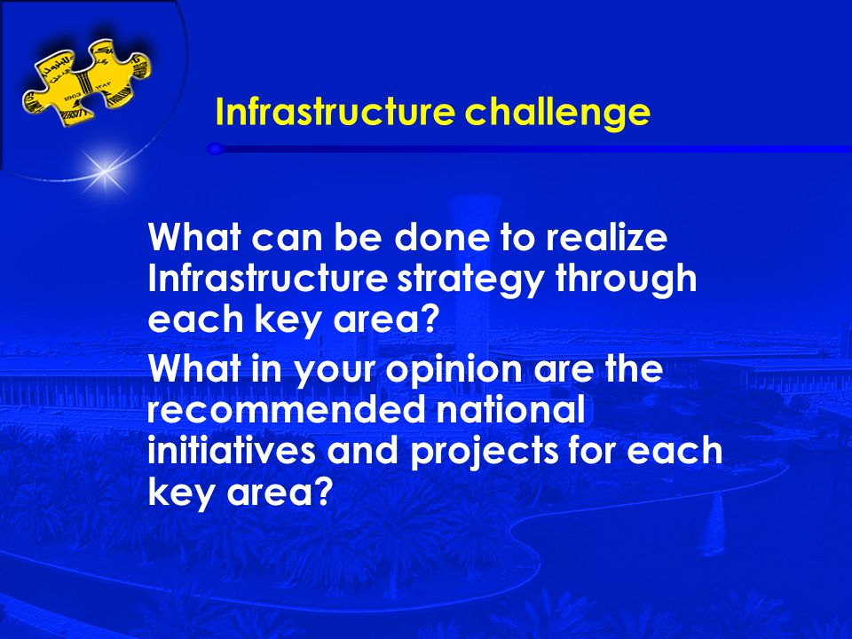 Infrastructure challenge What can be done to realize Infrastructure strategy through each key area.