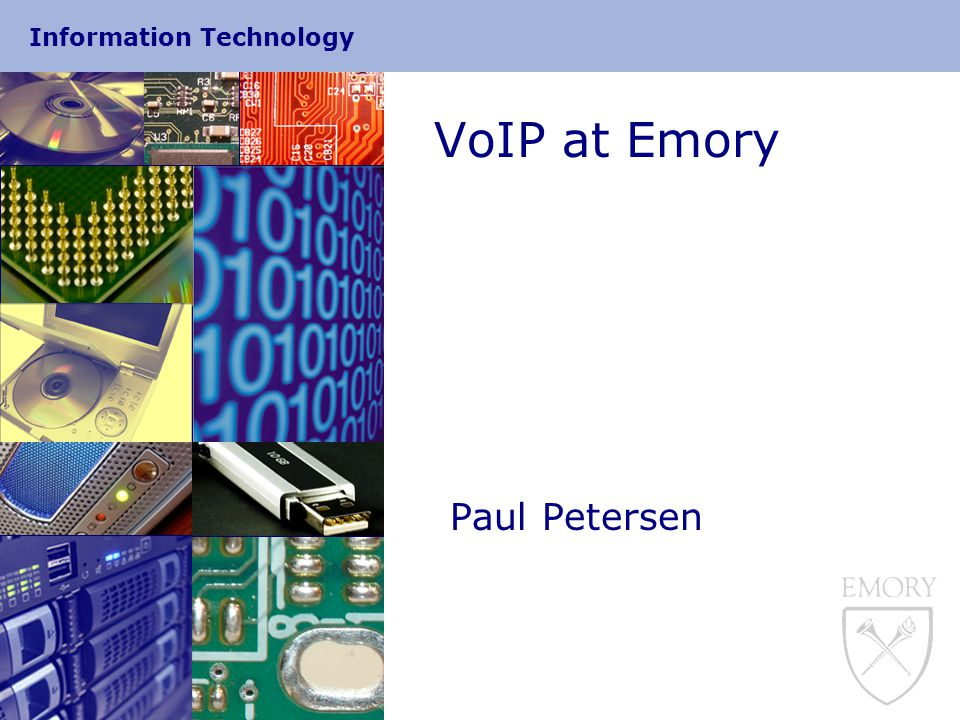 Information Technology VoIP at Emory Paul Petersen