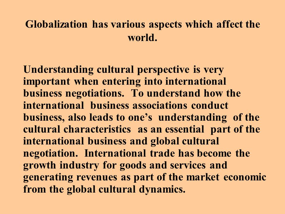 Globalization has various aspects which affect the world.