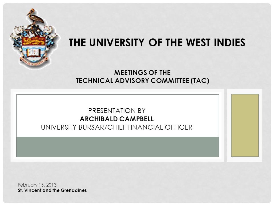 THE UNIVERSITY OF THE WEST INDIES CENTRE BUDGET Objectives Continued Recognition of Financial Difficulties of Governments Efficiency is at the Forefront of our Actions Value Creation Striving for Competitiveness