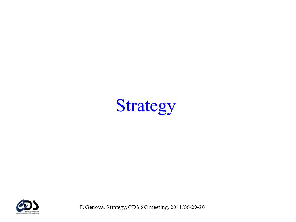 F. Genova, Strategy, CDS SC meeting, 2011/06/29-30 CDS and the VO