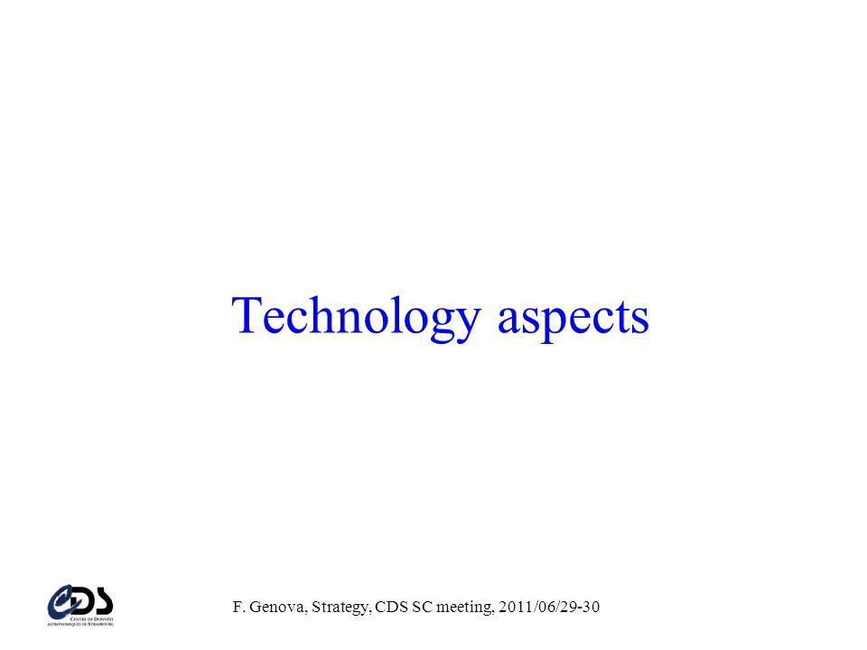 F. Genova, Strategy, CDS SC meeting, 2011/06/29-30 Technology aspects