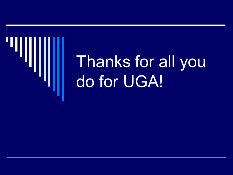 Thanks for all you do for UGA!