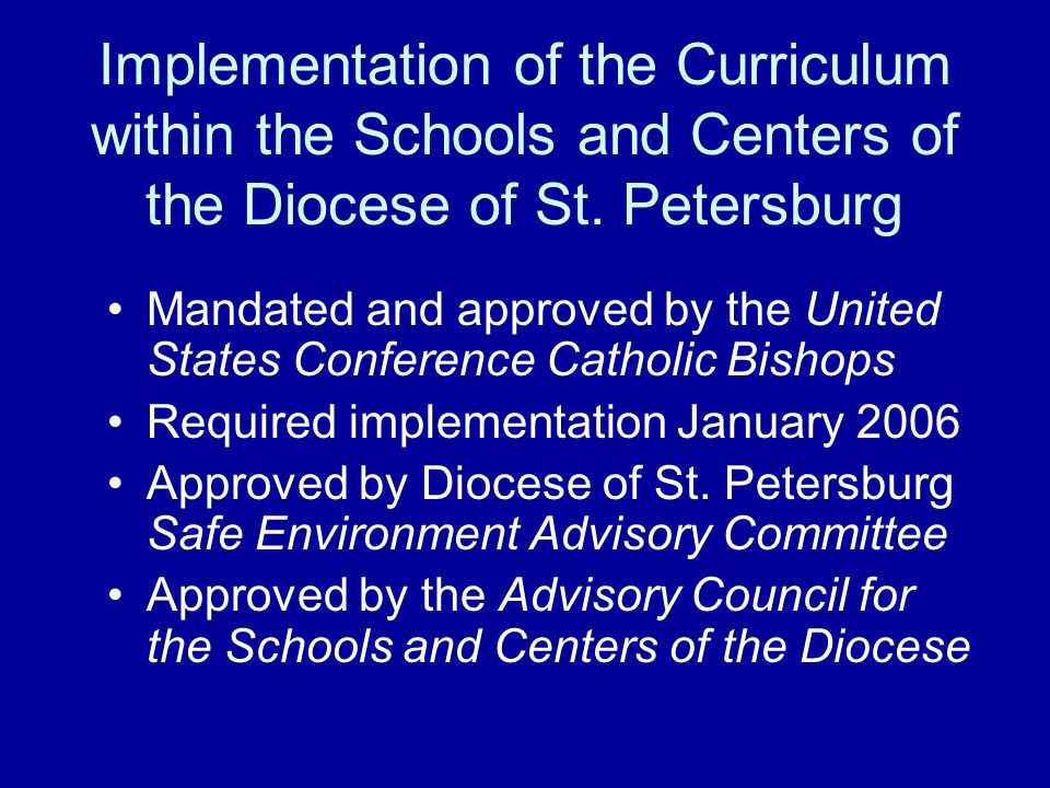 Implementation of the Curriculum within the Schools and Centers of the Diocese of St. Petersburg Mandated and approved by the United States Conference