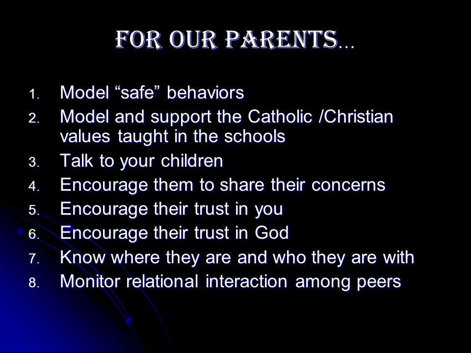 FOR OUR PARENTS … 1. Model safe behaviors 2.