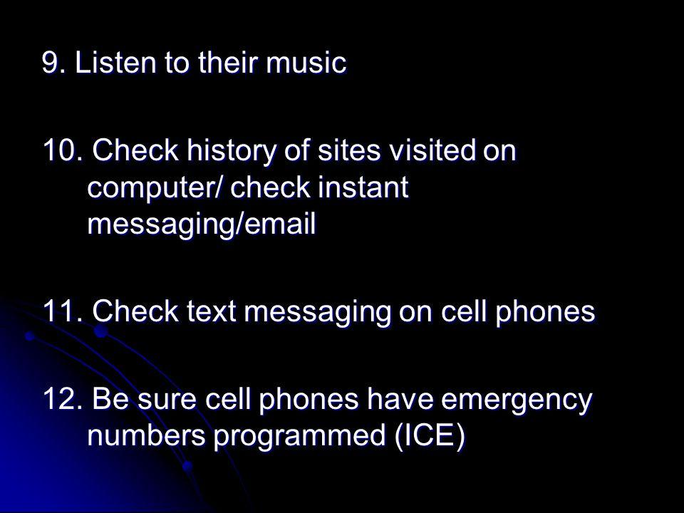 9. Listen to their music 10.