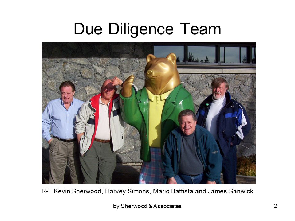 by Sherwood & Associates2 Due Diligence Team R-L Kevin Sherwood, Harvey Simons, Mario Battista and James Sanwick