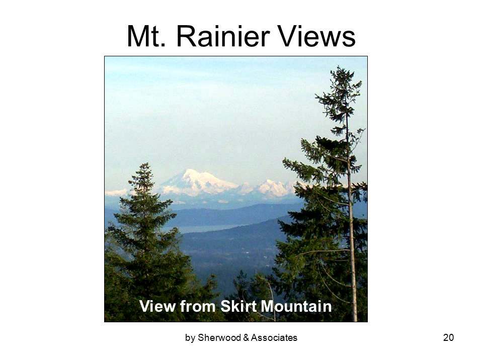 by Sherwood & Associates20 Mt. Rainier Views View from Skirt Mountain