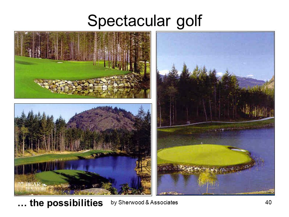 by Sherwood & Associates40 Spectacular golf … the possibilities