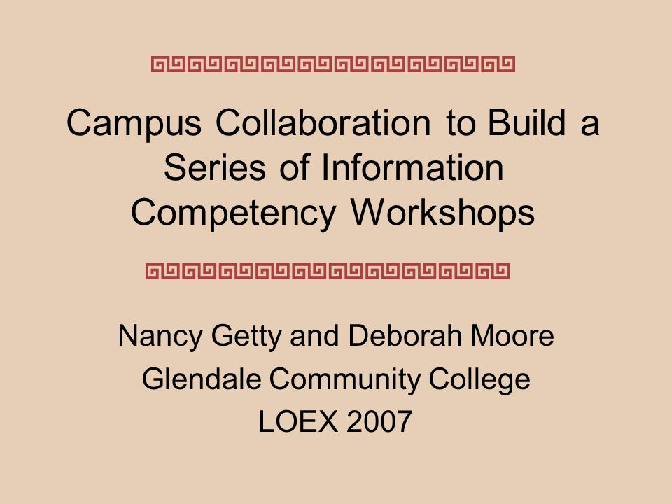 Pedagogy Content Administration Assessment Components of Our Library Workshop Program COLLABORATION
