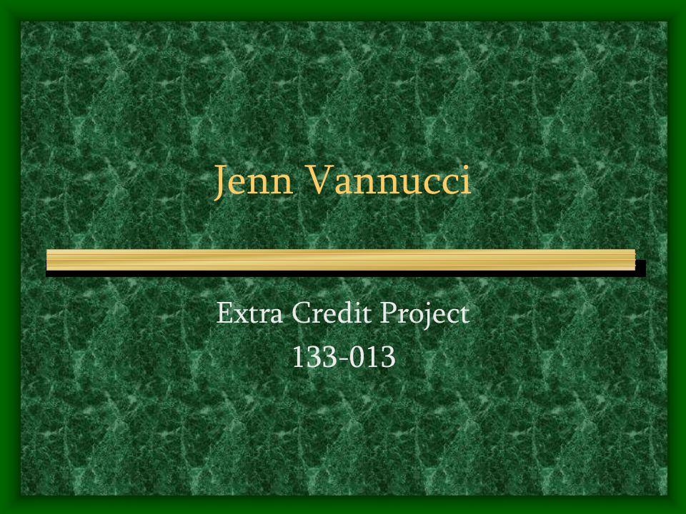 Jenn Vannucci Extra Credit Project 133-013