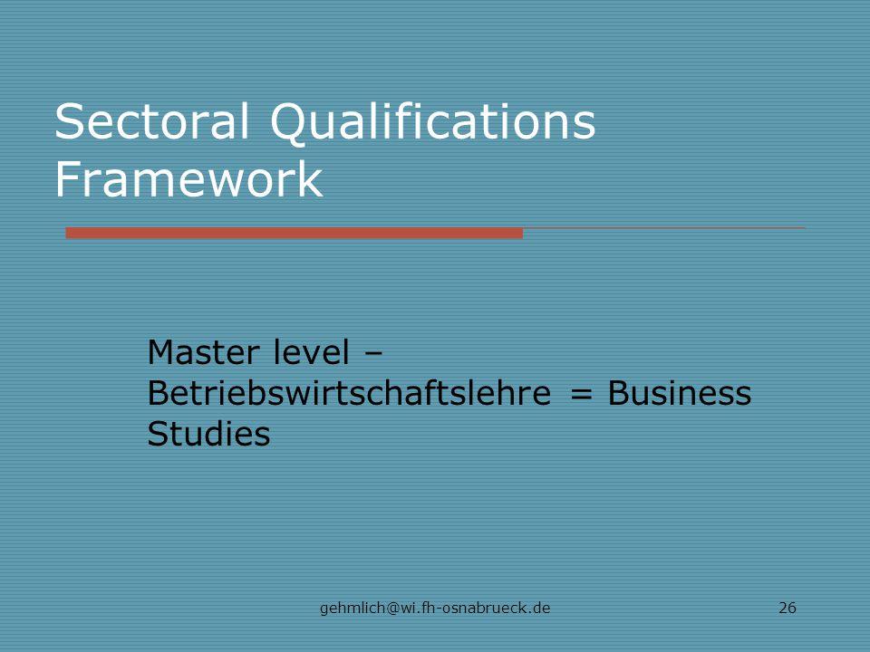 gehmlich@wi.fh-osnabrueck.de26 Sectoral Qualifications Framework Master level – Betriebswirtschaftslehre = Business Studies
