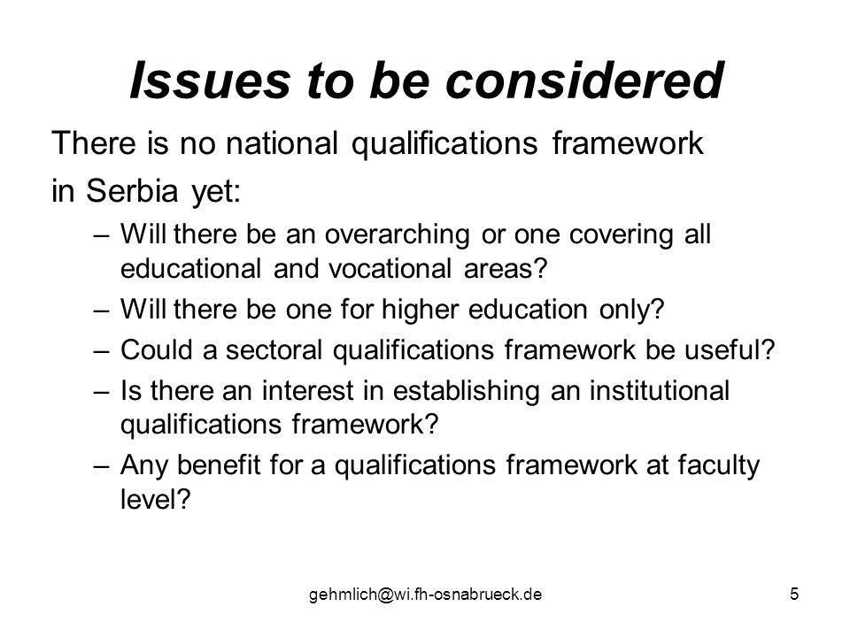 gehmlich@wi.fh-osnabrueck.de5 Issues to be considered There is no national qualifications framework in Serbia yet: –Will there be an overarching or on