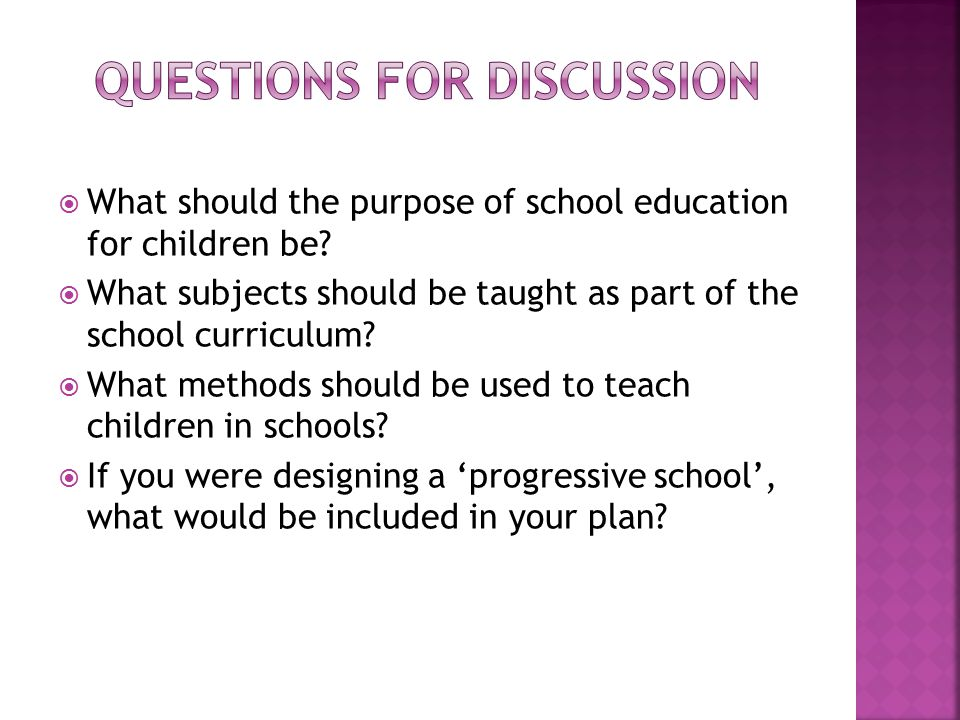  What should the purpose of school education for children be.
