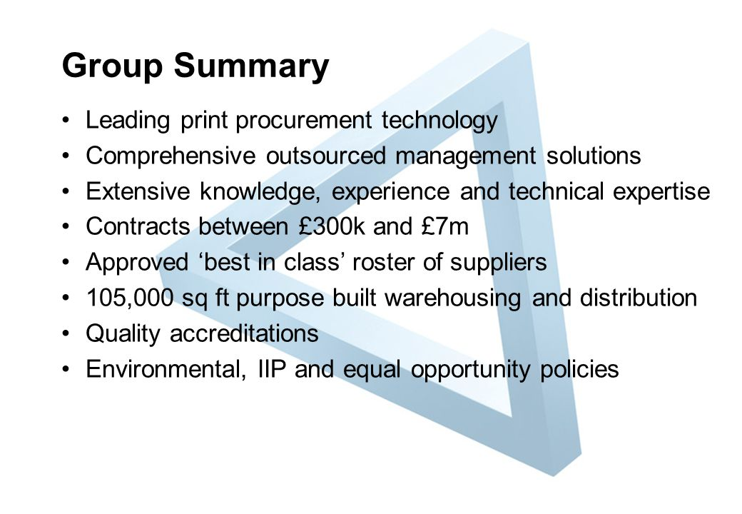 Our Offering We provide print, promotional and outsourced management solutions Our Group's technical expertise separates us from the competition We operate at the forefront of print procurement and fulfilment technology We drive technology to streamline internal processes We leverage our large print spend to generate savings