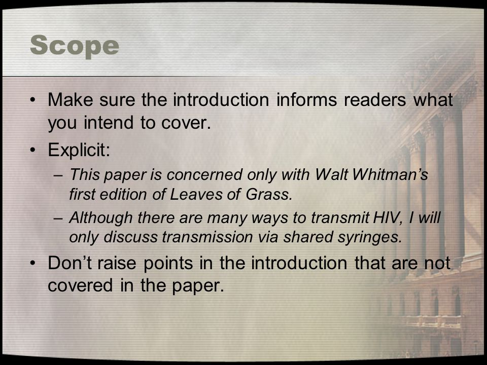 Scope Make sure the introduction informs readers what you intend to cover.