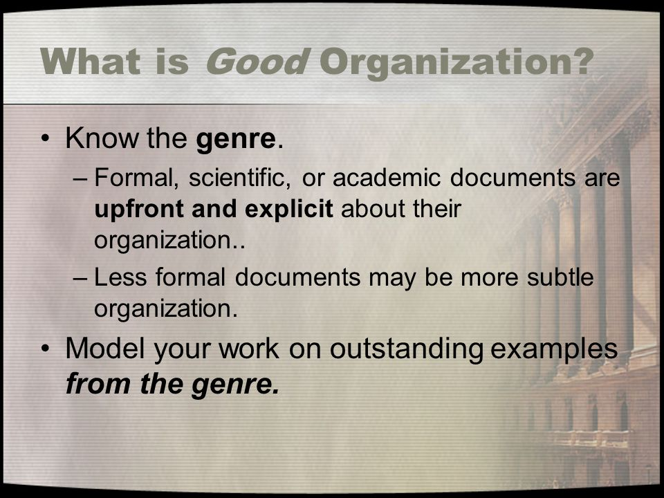 What is Good Organization. Know the genre.