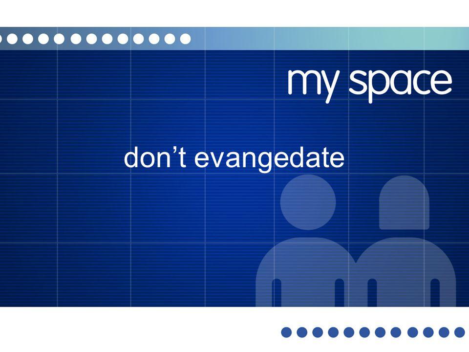 don't evangedate