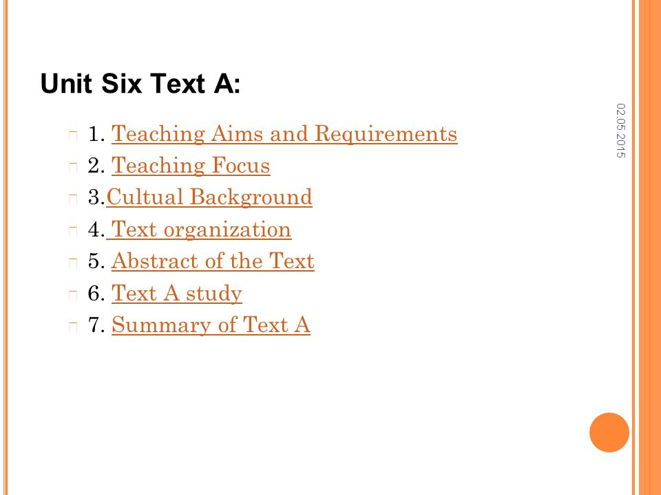 02.05.2015 Unit Six Text A: 1. Teaching Aims and RequirementsTeaching Aims and Requirements 2. Teaching FocusTeaching Focus 3.Cultual BackgroundCultua