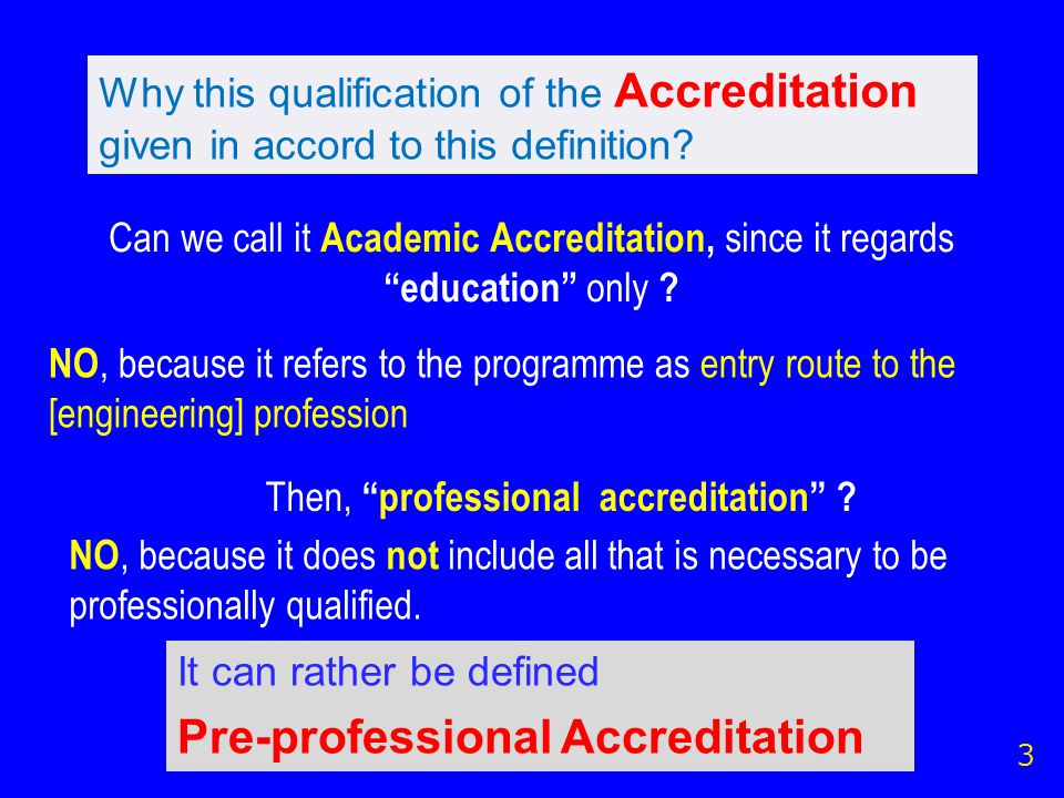 Why this qualification of the Accreditation given in accord to this definition.
