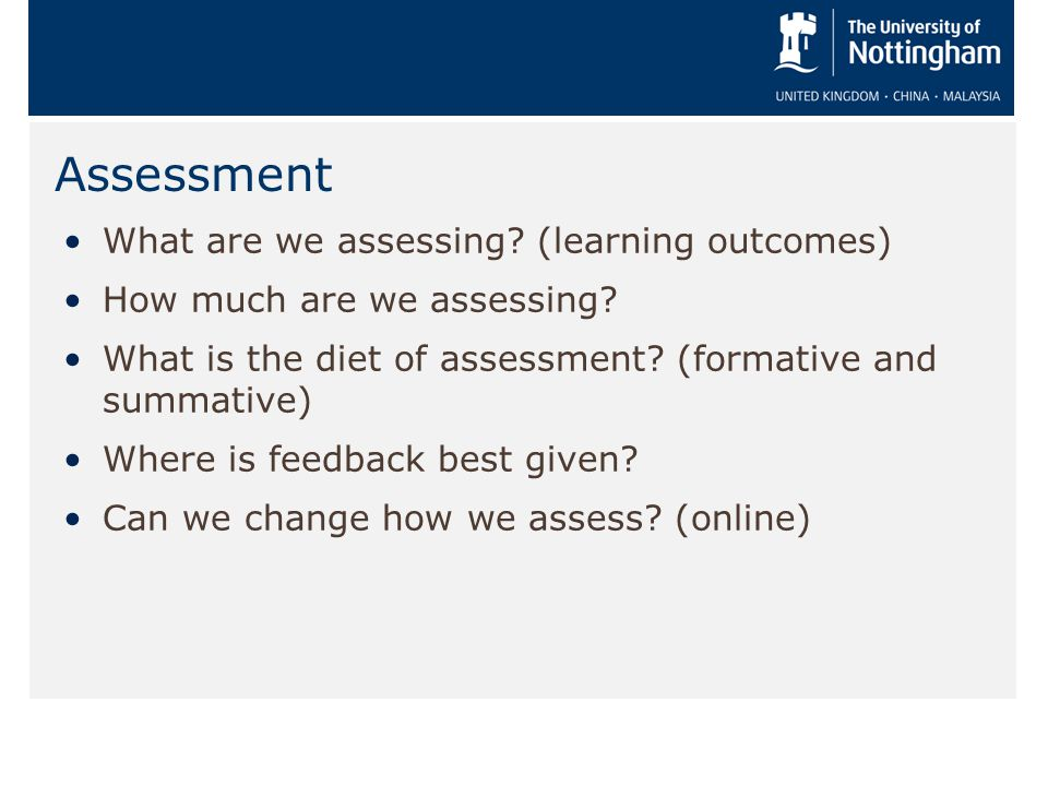 Assessment What are we assessing. (learning outcomes) How much are we assessing.
