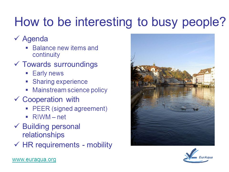 www.euraqua.org How to be interesting to busy people.